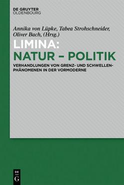 Limina – Natur – Politik von Bach,  Oliver, von Lüpke,  Annika