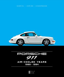 Limited Edition 2019 – Porsche 911 Air-Cooled Years 1989-1994 von Gabriel,  Andreas, Hering,  Manfred, Kindermann,  Tobias