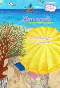 Limoncello für Einsteiger von Limoneta,  Mia M.