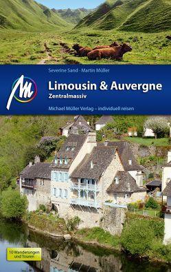 Limousin & Auvergne – Zentralmassiv Reiseführer Michael Müller Verlag von Müller,  Martin, Sand,  Severine