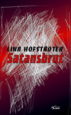 Lina Hofstädter: Satansbrut von Hofstädter,  Lina, Weiler,  Denise