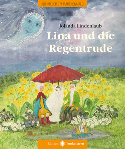 Lina und die Regentrude von Lindenlaub,  Jolanda