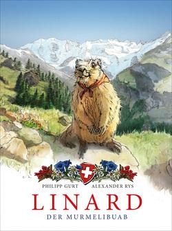 Linard. Der Murmelibuab von Gurt,  Philipp, Rys,  Alexander