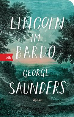 Lincoln im Bardo von Heibert,  Frank, Saunders,  George