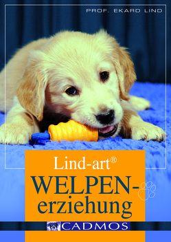 Lind-art Welpenerziehung von Lind,  Ekard