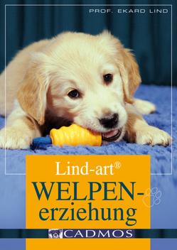 Lind-art Welpenerziehung von Lind,  Prof. Ekard