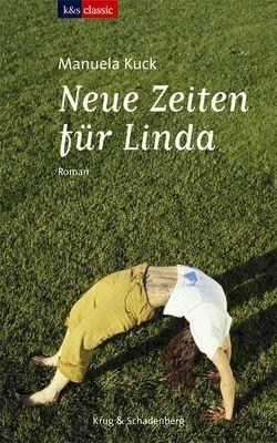 Linda Trilogie / Neue Zeiten für Linda von Kuck,  Manuela
