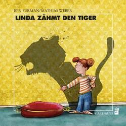 Linda zähmt den Tiger von Furman,  Ben, Weber,  Mathias