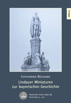 Lindauer Miniaturen zur bayerischen Geschichte von Weigand,  Katharina, Winter,  Felicitas
