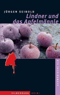 Lindner und das Apfelmännle von Seibold,  Jürgen
