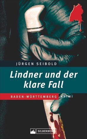 Lindner und der klare Fall von Seibold,  Jürgen