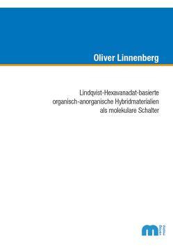 Lindqvist-Hexavanadat-basierte organisch-anorganische Hybridmaterialen als molekulare Schalter von Linnenberg,  Oliver