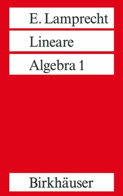 Lineare Algebra 1 von Lamprecht,  Erich