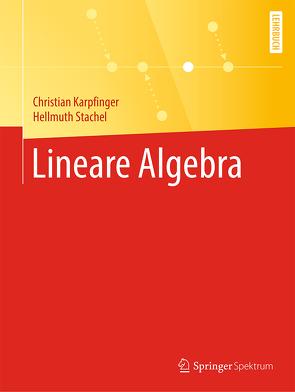 Lineare Algebra von Karpfinger,  Christian, Stachel,  Hellmuth