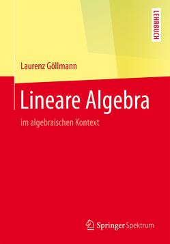 Lineare Algebra von Göllmann,  Laurenz