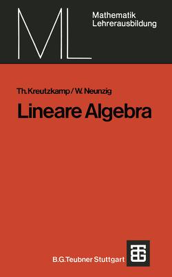 Lineare Algebra von Kreutzkamp,  Theo, Neunzig,  Walter
