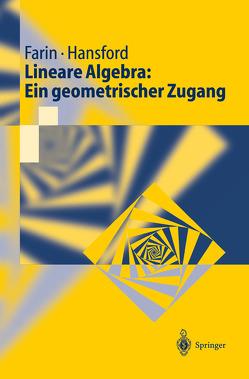Lineare Algebra: Ein geometrischer Zugang von Brunnett,  Guido, Farin,  Gerald, Hansford,  Diane