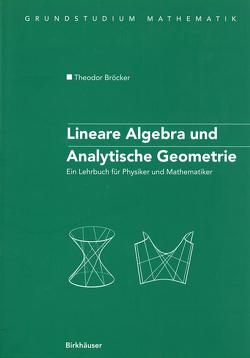Lineare Algebra und Analytische Geometrie von Bröcker,  Theodor