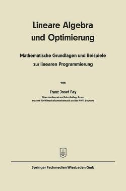 Lineare Algebra und lineare Optimierung von Fay,  Franz Josef