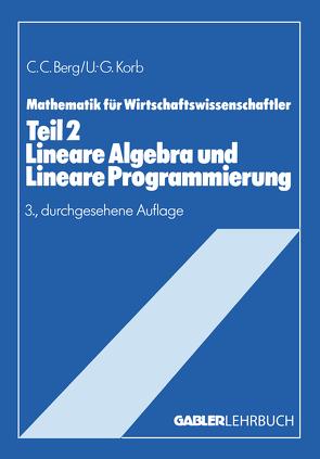 Lineare Algebra und Lineare Programmierung von Berg,  Claus C., Korb,  Ulf-Günther