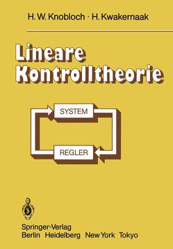 Lineare Kontrolltheorie von Knobloch,  H.W., Kwakernaak,  H.
