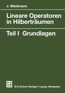Lineare Operatoren in Hilberträumen von Weidmann,  Joachim