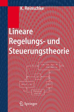 Lineare Regelungs- und Steuerungstheorie von Reinschke,  Kurt