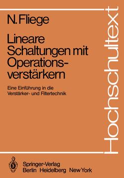 Lineare Schaltungen mit Operationsverstärkern von Fliege,  N.