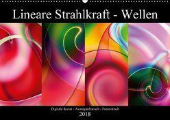 Lineare Strahlkraft – Wellen, Digitale Kunst (Wandkalender 2018 DIN A2 quer) von ClaudiaG,  k.A.