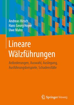Lineare Wälzführungen von Hirsch,  Andreas, Hoyer,  Hans Georg, Mahn,  Uwe