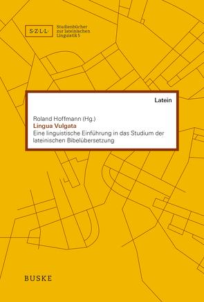 Lingua Vulgata von Hoffmann,  Roland