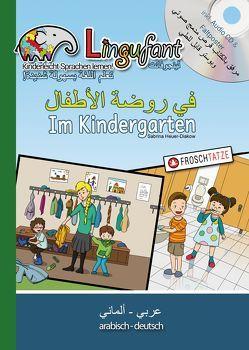 Lingufant – Im Kindergarten – Arabisch/Deutsch – mit CD von Amin,  Osama, Diakow,  Tobias, Heuer-Diakow,  Sabrina, Wong,  Shujun