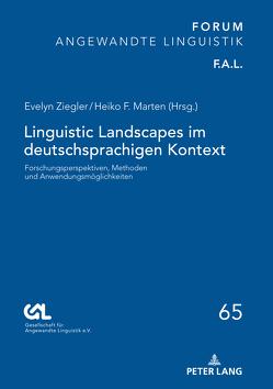 Linguistic Landscapes im deutschsprachigen Kontext von Marten,  Heiko F., Ziegler,  Evelyn