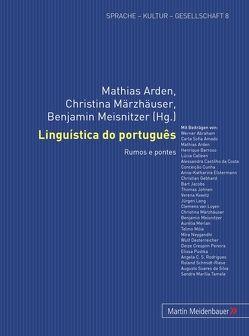 Linguística do português von Arden,  Mathias, Märzhäuser,  Christina, Meisnitzer,  Benjamin