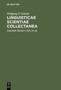Linguisticae Scientiae Collectanea von Becker,  Joachim, Eggers,  Eckhard, Schmid,  Wolfgang P, Udolph,  Jürgen, Weber,  Dieter