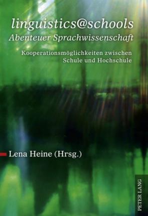 «linguistics@schools – Abenteuer Sprachwissenschaft» von Heine,  Lena