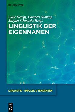 Linguistik der Eigennamen von Kempf,  Luise, Nübling,  Damaris, Schmuck,  Mirjam