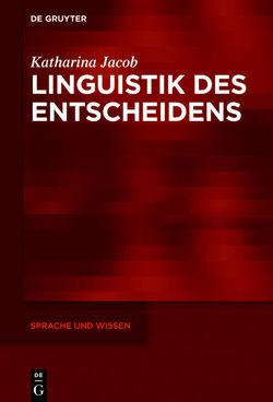 Linguistik des Entscheidens von Jacob,  Katharina