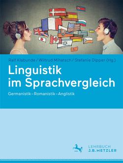 Linguistik im Sprachvergleich von Bernhard,  Gerald, Dipper,  Stefanie, Klabunde,  Ralf, Kügler,  Frank, Mihatsch,  Wiltrud, Rothstein,  Björn