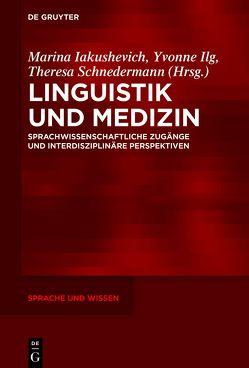 Linguistik und Medizin von Iakushevich,  Marina, Ilg,  Yvonne, Schnedermann,  Theresa