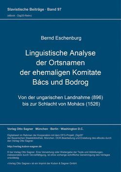 Linguistische Analyse der Ortsnamen der ehemaligen Komitate Bács und Bodrog von Eschenburg,  Bernd