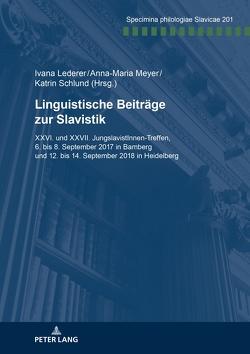 Linguistische Beiträge zur Slavistik von Lederer,  Ivana, Meyer,  Anna-Maria, Schlund,  Katrin