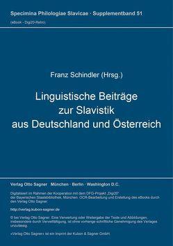 Linguistische Beiträge zur Slavistik aus Deutschland und Österreich von Schindler,  Franz