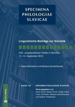 Linguistische Beiträge zur Slavistik. XXII. JungslavistInnen-Treffen in München, 12.-14. September 2013 von Bazhutkina,  Alena, Sonnenhauser,  Barbara
