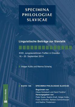 Linguistische Beiträge zur Slavistik. XXIII. JungslavistInnen-Treffen in Dresden, 18.-20. September 2014 von Kuße,  Holger, Scharlaj,  Marina