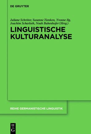 Linguistische Kulturanalyse von Bubenhofer,  Noah, Ilg,  Yvonne, Scharloth,  Joachim, Schröter,  Juliane, Tienken,  Susanne