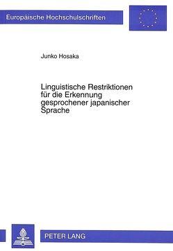 Linguistische Restriktionen für die Erkennung gesprochener japanischer Sprache von Hosaka,  Junko