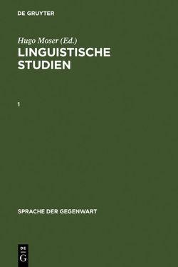 Linguistische Studien / Linguistische Studien. 1 von Eggers,  Hans, Erben,  Johannes, Leys,  Odo, Moser,  Hugo, Neumann,  Hans