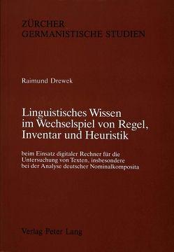 Linguistisches Wissen im Wechselspiel von Regel, Inventar und Heuristik von Drewek,  Raimund