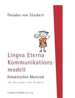 Lingva Eterna Kommunikationsmodell – Didaktisches Material für die Arbeit mit Kindern von Budschigk,  Marit, Stockert,  Theodor von